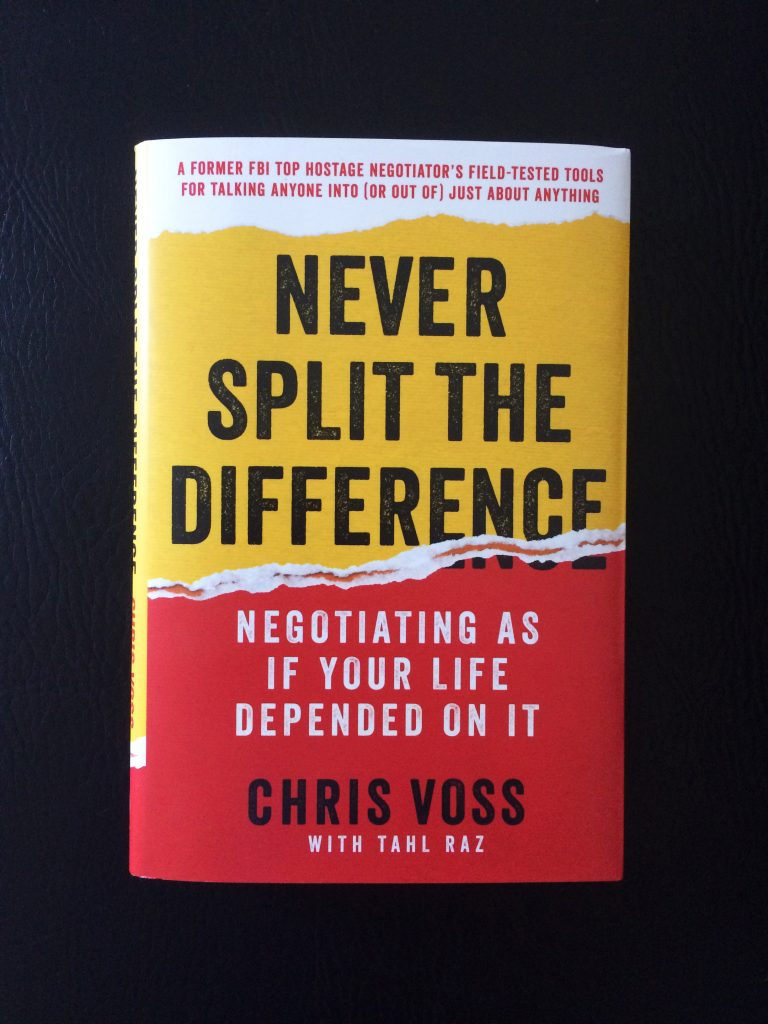 Never Split the Difference, a book on negotiations by Chris Voss